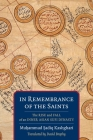 In Remembrance of the Saints: The Rise and Fall of an Inner Asian Sufi Dynasty (Translations from the Asian Classics) Cover Image