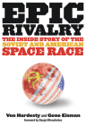 Epic Rivalry: The Inside Story of the Soviet and American Space Race Cover Image