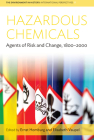 Hazardous Chemicals: Agents of Risk and Change, 1800-2000 (Environment in History: International Perspectives #17) Cover Image