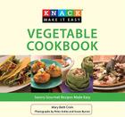 Knack Vegetable Cookbook: Savory Gourmet Recipes Made Easy Cover Image