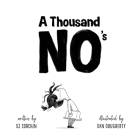 A Thousand No's: A Growth Mindset Story of Grit, Resilience, and Creativity Cover Image