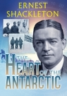 The Heart of the Antarctic: Vol I and II Cover Image
