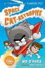 Space Cat-astrophe: My FANGtastically Evil Vampire Pet Cover Image