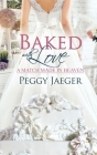 Baked with Love (Match Made in Heaven #3) Cover Image