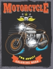 Motorcycle Coloring Book For Adults: Contains Various Motorcycle Relaxing antistress and to improve your pencil grip, coloring book for Adults. Cover Image