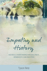 Empathy and History: Historical Understanding in Re-Enactment, Hermeneutics and Education (Making Sense of History #35) Cover Image