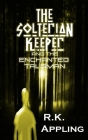 The Solterian Keeper and the Enchanted Talisman Cover Image