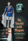 My Travels with Wagner: Music As Balsam for the Soul Cover Image