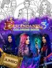 Descendants 3 Coloring Book: Jumbo Descendants 3 Coloring Book With 33 Premium Images Cover Image