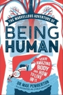 The Marvellous Adventure of Being Human: Your Amazing Body and How to Live in it Cover Image