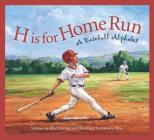 H Is for Home Run: A Baseball Alphabet (Sleeping Bear Press Sports & Hobbies) Cover Image