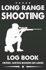 Long Range Shooting Log Book: Handloading Logbook, Target, Target Diagrams, Range Shooting Book, Shooting Data Book, shooting log book Notebook Cover Image
