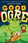 Good Ogre (The Bad Unicorn Trilogy #3) Cover Image