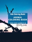 Kids Coloring Books Animal Coloring Book For Kids Aged 3-8 Cover Image