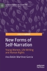 New Forms of Self-Narration: Young Women, Life Writing and Human Rights (Palgrave Studies in Life Writing) Cover Image