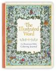 The Illustrated Word: An Illuminated Bible Coloring Journal (Deluxe Signature Journals) Cover Image