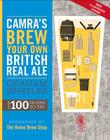 CAMRA's Brew Your Own British Real Ale: Over 100 Recipes to Try Cover Image