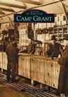 Camp Grant (Images of America (Arcadia Publishing)) Cover Image
