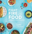 Fight Fire with Food: Cooking for Cancer Prevention Cover Image