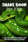 Snake Book For Kids A Collection Of Images And Fun Facts About Snakes: Snakes Facts Book Cover Image
