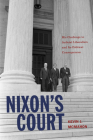 Nixon's Court: His Challenge to Judicial Liberalism and Its Political Consequences Cover Image