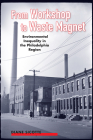 From Workshop to Waste Magnet: Environmental Inequality in the Philadelphia Region (Nature, Society, and Culture) Cover Image
