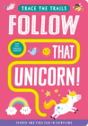 Follow That Unicorn! (Trace the Trails) Cover Image