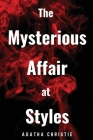 The Mysterious Affair at Styles: (With Classics and Illustrated) Cover Image