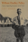 William Dudley Pelley: A Life in Right-Wing Extremism and the Occult (Religion and Politics) Cover Image