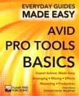 Avid Pro Tools Basics (Everyday Guides Made Easy) Cover Image