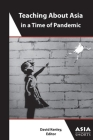 Teaching about Asia in a Time of Pandemic Cover Image