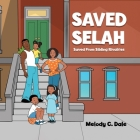 Saved Selah: Saved From Sibling Rivalries Cover Image