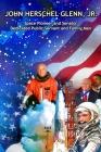John Herschel Glenn, Jr.: Space Pioneer and Senator, Dedicated Public Servant and Family Man Cover Image