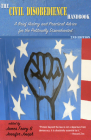 The Civil Disobedience Handbook, 2nd Edition: A Brief History and Practical Advice for the Politically Disenchanted Cover Image