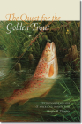 The Quest for the Golden Trout: Environmental Loss and America's Iconic Fish Cover Image