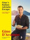 Gino's Italian Adriatic Escape: A taste of Italy from Veneto to Puglia Cover Image