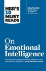 Hbr's 10 Must Reads on Emotional Intelligence (with Featured Article