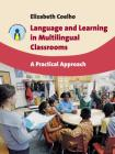 Language and Learning in Multilingual Classrooms: A Practical Approach (Parents' and Teachers' Guides #16) Cover Image
