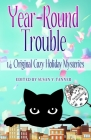 Year-Round Trouble: 14 Original Trouble Cat Cozy Holiday Mysteries Cover Image