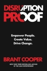 Disruption Proof: Empower People, Create Value, Drive Change Cover Image