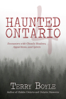 Haunted Ontario 4: Encounters with Ghostly Shadows, Apparitions, and Spirits Cover Image