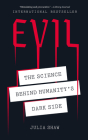 Evil: The Science Behind Humanity's Dark Side Cover Image