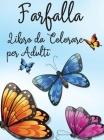 Farfalla Libro da Colorare per Adulti: Libro da colorare rilassante e antistress 30 farfalle sorprendenti e carine per il colore Libro da colorare sem Cover Image