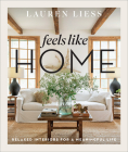 Feels Like Home: Relaxed Interiors for a Meaningful Life Cover Image
