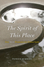 The Spirit of This Place: How Music Illuminates the Human Spirit (The Rice University Campbell Lectures) Cover Image