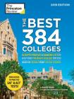 The Best 384 Colleges, 2019 Edition: In-Depth Profiles & Ranking Lists to Help Find the Right College For You (College Admissions Guides) Cover Image