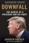 Downfall: The Demise of a President and His Party Cover Image