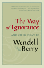 The Way of Ignorance: And Other Essays Cover Image