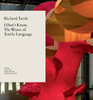 Richard Tuttle: I Don't Know . The Weave of Textile Language Cover Image