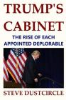 Trump's Cabinet: The Rise of Each Appointed Deplorable Cover Image